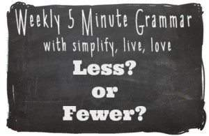 Less or Fewer 5 Minute Grammar Lesson #BB100