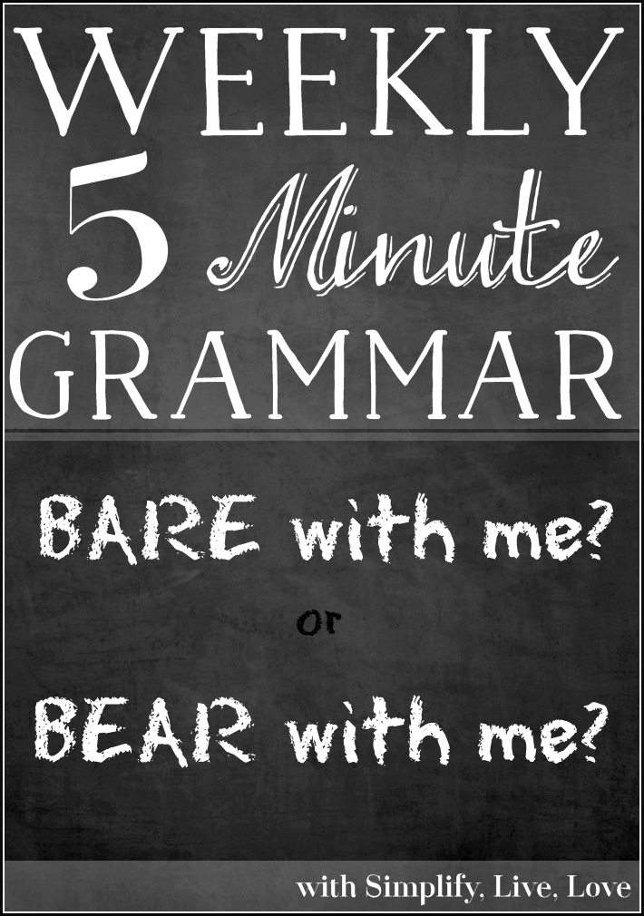 Bear with me or bare with me - 5 Minute