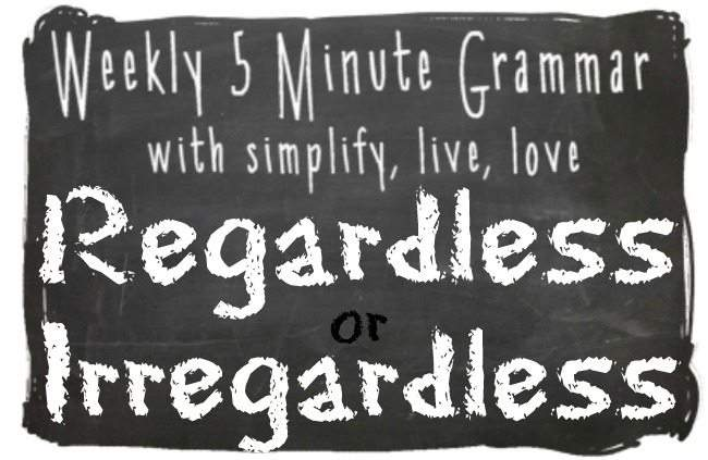 Today's 5 Minute Grammar Lesson topic is regardless or irregardless! Do you know which one is not really a word Check back each week for another lesson.