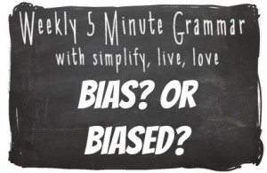 Which is correct - Bias or Biased? Here's a quick grammar lesson to teach you the difference between these two commonly confused words!