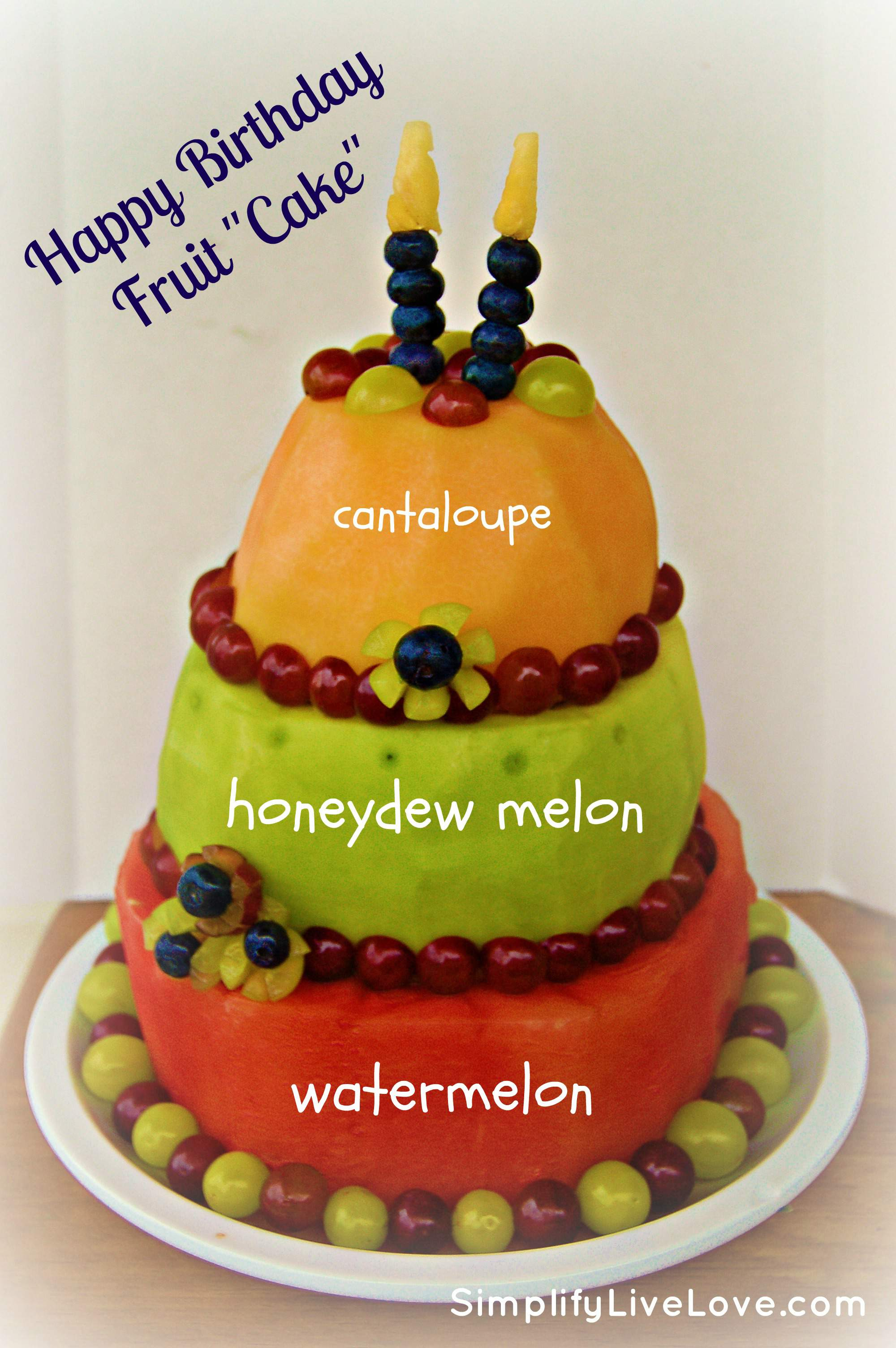 Happy Birthday Fruit Cake A Tutorial Simplify Live Love