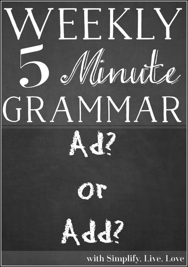 5 Minute Grammar Lesson ~ Ad? or Add?