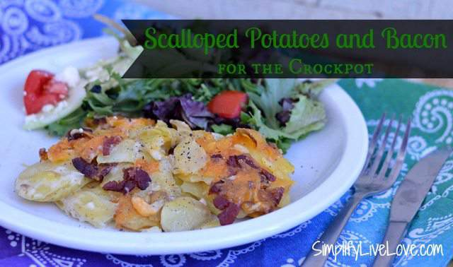 Scalloped Potatoes & Bacon ~ For the Crockpot