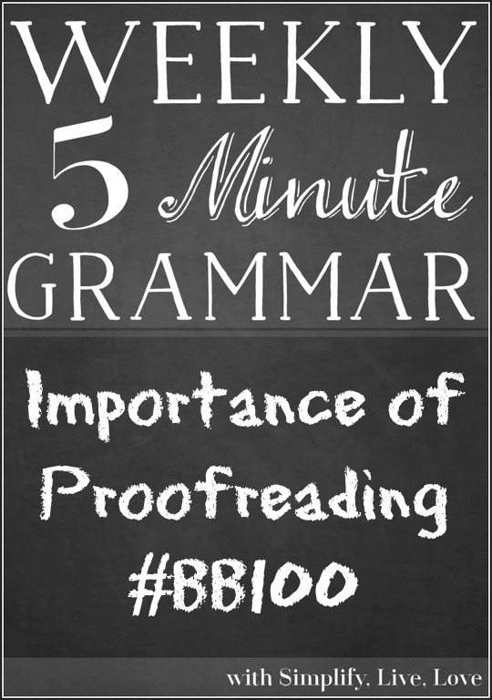 Importance of Proofreading #BB100 - A grammar lesson and Boost your blog challenge