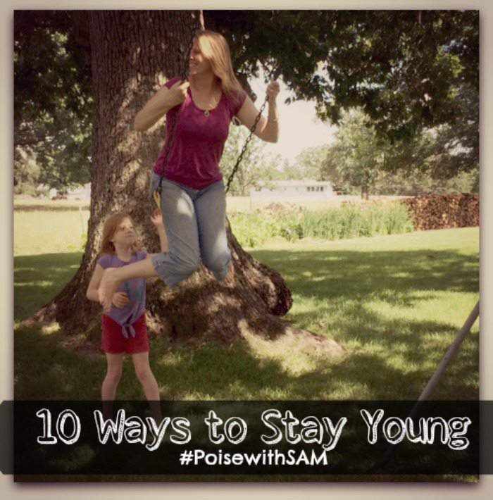 10 Ways to Stay Young #PoisewithSAM