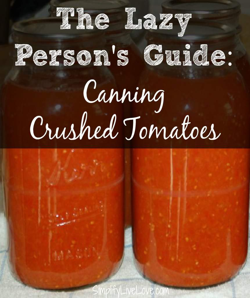The Lazy Person's Guide to Canning Crushed Tomatoes