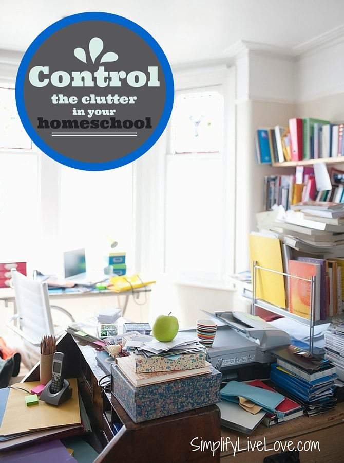 How to Control the Clutter While Homeschooling - Easy tips, tricks, and suggestions to keep a tidy homeschool so you can do fun things. from SimplifyLiveLove.com