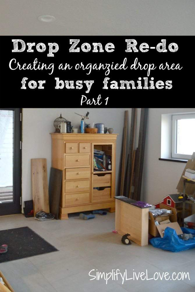 Drop Zone Re-Do. Creating an organized drop area for busy families. Part 1. From SimplifyLiveLove.com