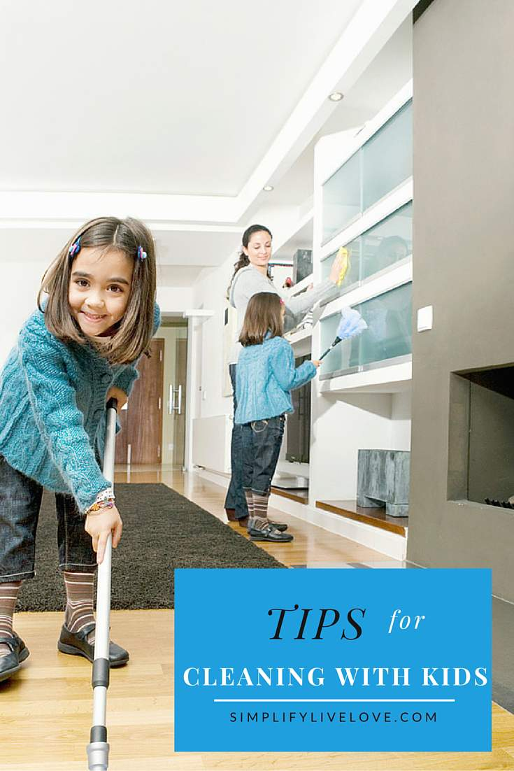 Tips for cleaning with kids from SimplifyLiveLove.com