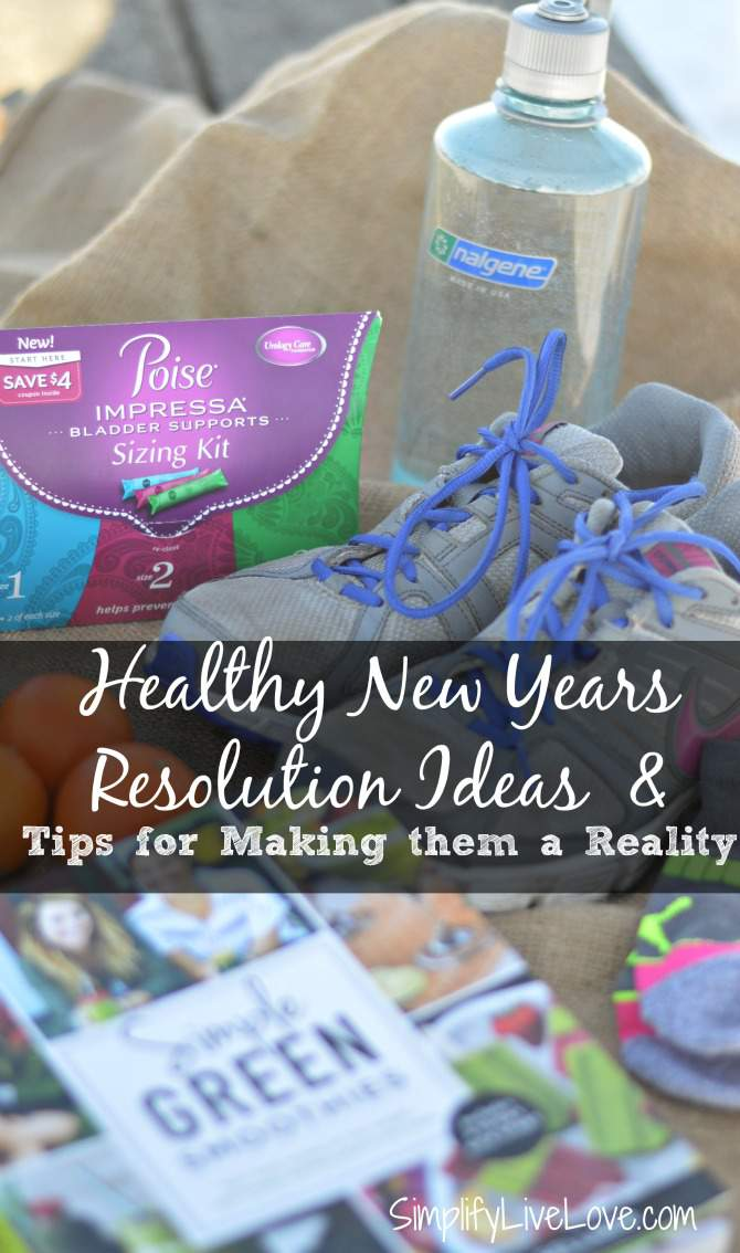 Healthy New Years Resolution Ideas And How To Achieve Them from SimplifyLiveLove.com