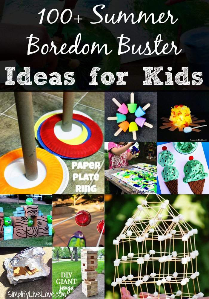 100 Summer Boredom Busters - Ideas for Kids