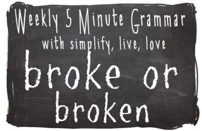 When should you say something is broke or broken?