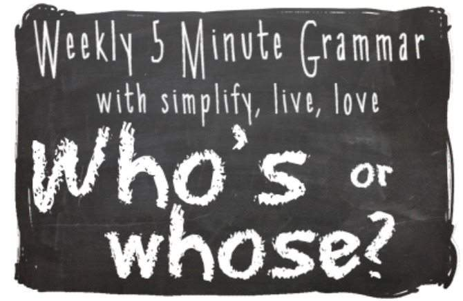 Who's or Whose 5 Minute Grammar Lesson on SimplifyLiveLove