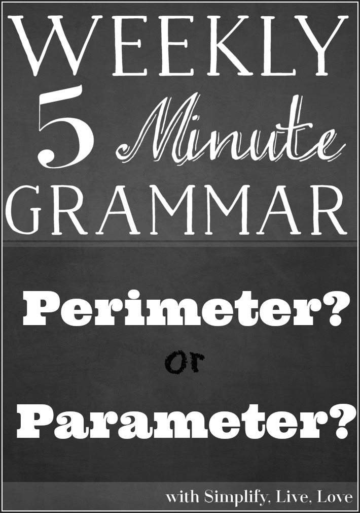 Perimeter or Parameter 5 Minute Week Grammar Lesson - check back each Friday for a new lesson.