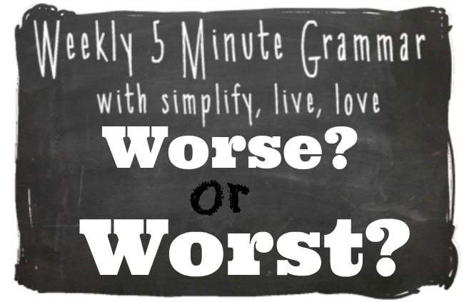 Worse or Worst 5 Minute Grammar Lesson