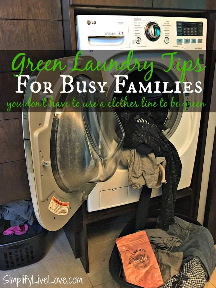 Green Laundry Tips for Busy Families - you don't have to use a clothes line to be green.