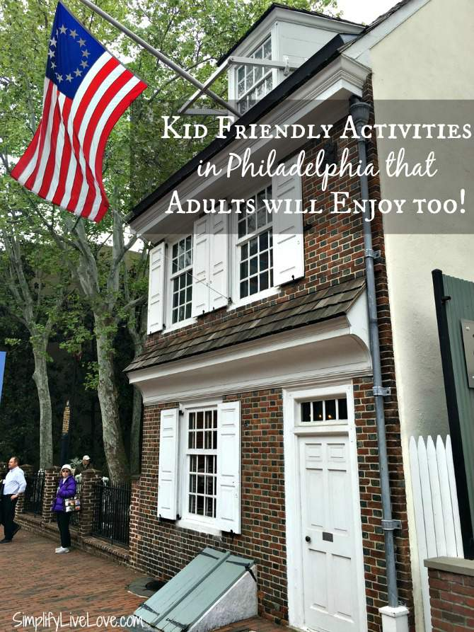 The Betsy Ross House in Philadelphia Kid Friendly Activities in Philadelphia that Adults will Enjoy too!