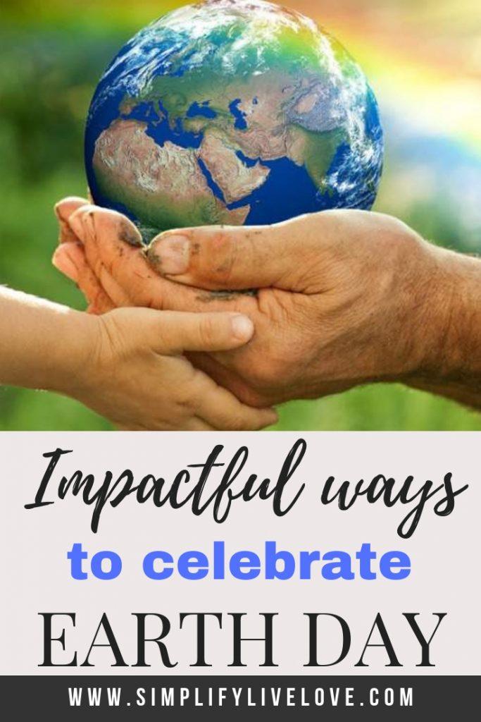 impactful earth day tips