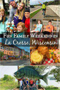 fun family weekend in La Crosse, Wi