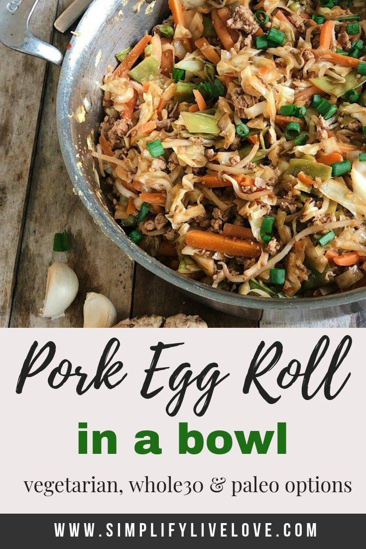 Pork Egg Roll in a Bowl Whole30 & Paleo Approved